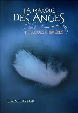 Couverture du livre : La Marque des anges, Tome 1 : Fille des chimères