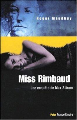 Couverture du livre : Miss Rimbaud enquête de Max Stirner