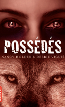 Wolf Spring Chronicles, tome 2 : Possédés