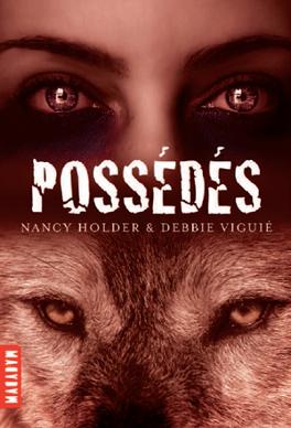 Couverture du livre : Wolf Spring Chronicles, tome 2 : Possédés