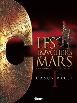 Couverture du livre : Les Boucliers de Mars, tome 1 : Casus Belli