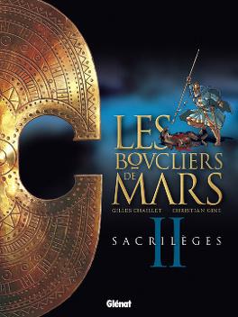 Couverture du livre : Les Boucliers de Mars, tome 2 : Sacrilèges