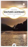 Solitudes australes - Chronique de la cabane retrouvée