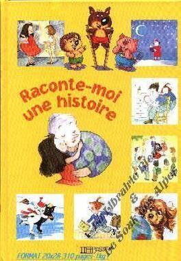 Couverture du livre : Raconte moi une histoire
