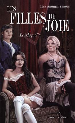 Couverture du livre : Les Filles de Joie, Tome 1 : Le Magnolia