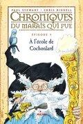 Chroniques du Marais qui Pue, Épisode 4 : À l'école de Cochonlard