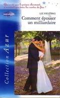 Qui a dit que le prince charmant n'existait que dans les contes de fées ?, Tome 4 : Comment épouser un milliardaire