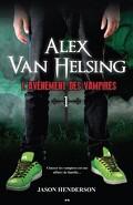 Alex Van Helsing, Tome 1 : L'avènement des vampires