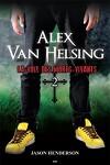 couverture Alex Van Helsing, Tome 2 : La voix des morts-vivants