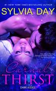 Carnal Thirst, Tome 3 : Dark Kisses