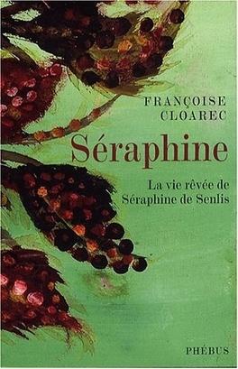 Couverture du livre : La vie rêvée de Séraphine de Senlis