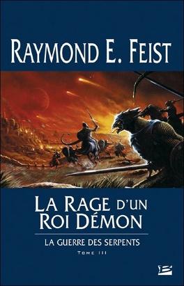 Couverture du livre : La Guerre des Serpents, Tome 3 : La Rage d'un roi démon