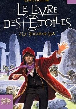 Couverture du livre : Le Livre des Etoiles, Tome 2 : Le Seigneur Sha