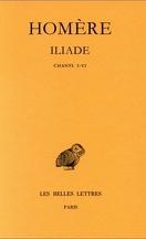 Iliade, tome 1 : Chants I-VI