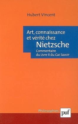 Couverture du livre : Art, connaissance et vérité chez Nietzsche : commentaire du Livre II du Gai Savoir