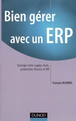 Couverture du livre : Bien gérer avec un ERP : synergie entre supply chain, production, finance et RH