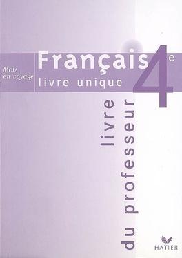 Francais Livre Unique 4e Livre Du Professeur Livre De