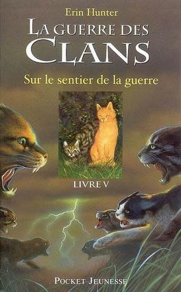 Couverture du livre : La guerre des clans, Tome 5 : Sur le sentier de la guerre