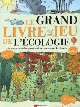 Le Grand Livre Jeu De L Ecologie A La Decouverte Des