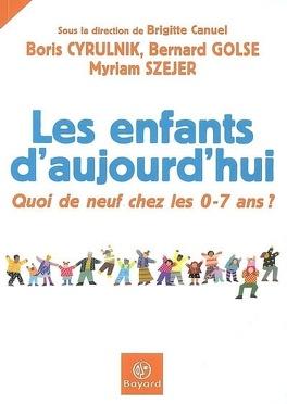 Couverture du livre : Les enfants d'aujourd'hui : quoi de neuf chez les 0-7 ans ?