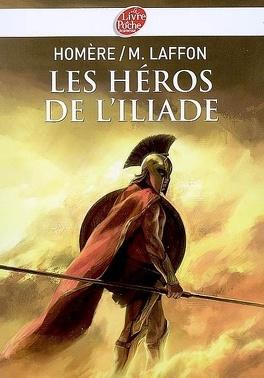 Couverture du livre : Les héros de l'Iliade