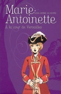 Marie-Antoinette, tome 2 : A la cour de Versailles