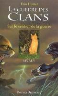 La Guerre des clans, Cycle 1 - Tome 5 : Sur le sentier de la guerre
