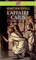 L'Affaire Caïus
