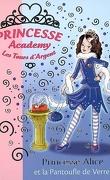 Princesse academy : Volume 10, Princesse Alice et la pantoufle de verre