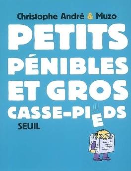 Couverture du livre : Petits pénibles et gros casse-pieds