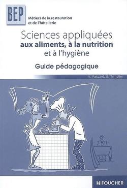 Couverture de Sciences appliquées aux aliments, à la nutrition et à l'hygiène, BEP des métiers de la restauration et de l'hôtellerie : guide pédagogique