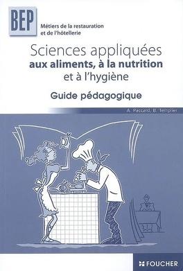 Couverture du livre : Sciences appliquées aux aliments, à la nutrition et à l'hygiène, BEP des métiers de la restauration et de l'hôtellerie : guide pédagogique