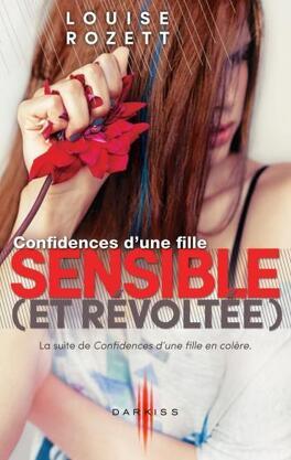 Couverture du livre : Confidences, tome 2 : Confidences d'une fille sensible (et révoltée)