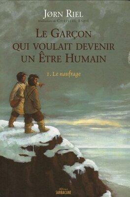 Couverture du livre : Le garçon qui voulait devenir un être humain, tome 1 : Le Naufrage