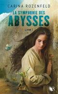 La symphonie des abysses, Livre 1