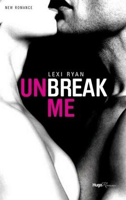 Couverture de Unbreak Me, Tome 1 : Unbreak Me