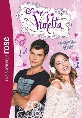 Couverture du livre : Violetta, Tome 5 : Un nouveau départ
