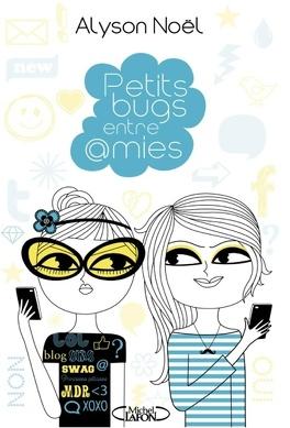 Couverture du livre : Petits bugs entre amies