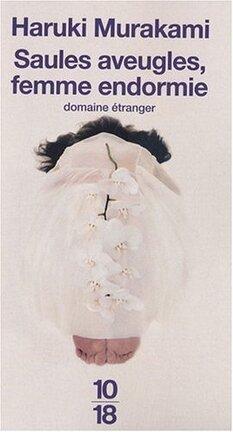 Couverture du livre : Saules aveugles, femme endormie