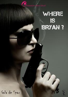 Couverture du livre : Where is Bryan ?, tome 1