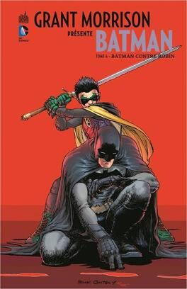 Couverture du livre : Batman, Grant Morrison présente : Tome 6 - Batman contre Robin