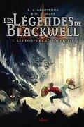 Les Légendes de Blackwell, Tome 1 : Les Loups de l'Apocalypse