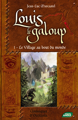 Couverture du livre : Louis le Galoup, Tome 1 : Le village au bout du monde