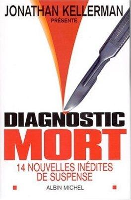 Couverture du livre : Diagnostic Mort - 14 nouvelles inédites de suspense