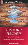Vos zones erronées (identifiez et éliminez vos comportements négatifs)
