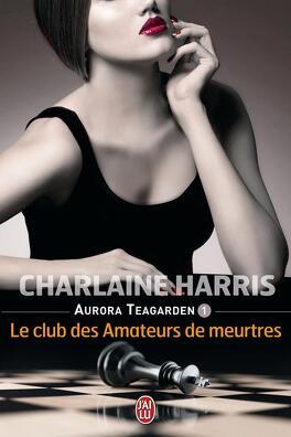 Couverture du livre : Aurora Teagarden, Tome 1 : Le Club des amateurs de meurtres