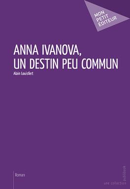 Couverture du livre : Anna Ivanova un destin peu commun