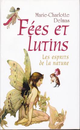Couverture du livre : Fées et lutins : Les esprits de la nature