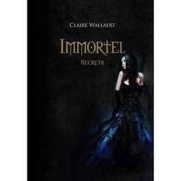 Couverture du livre : Immortel, Tome 2 : Secrets