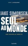 Seul au monde, nouvelle inédite : Jake Simonsen